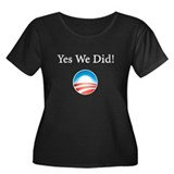Yes We Did: Women's Plus Size Scoop Neck Dark T-Sh