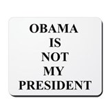 Obama Not My President Mousepad