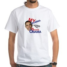 MY MOMMA VOTED FOR OBAMA Shirt