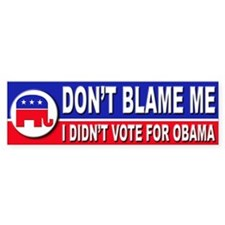 Anti Obama Don't Blame Me Bumper Sticker (10 pk)