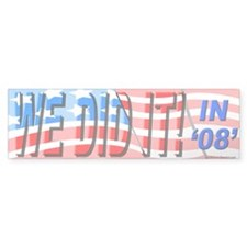 """We Did It!"" Bumper Bumper Sticker"