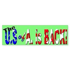 The US of A is Back Bumper Bumper Sticker
