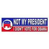 Anti Obama Not My President Bumper Bumper Sticker