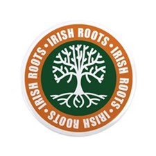 "Irish Roots 3.5"" Button"