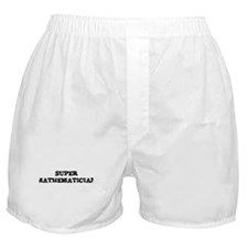 SUPER MATHEMATICIAN  Boxer Shorts
