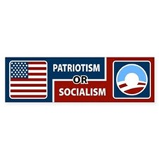 Patriotism or Socialism Bumper Bumper Sticker