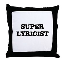 SUPER LYRICIST  Throw Pillow