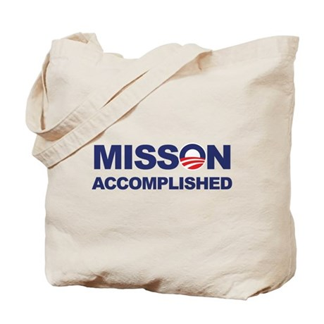 Mission Accomplished (Obama) Tote Bag