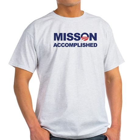 Mission Accomplished (Obama) Light T-Shirt