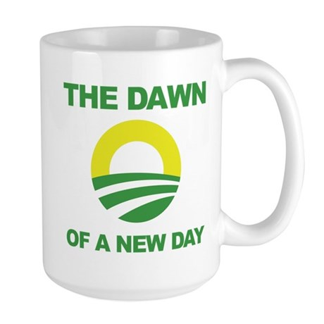 The Dawn of a New Day Obama Large Mug