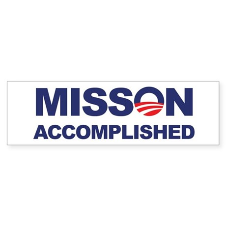 Mission Accomplished (Obama) Bumper Sticker
