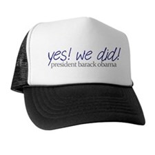 yes we did barack obama Trucker Hat