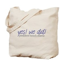 yes we did barack obama Tote Bag