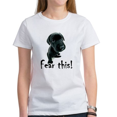 ~Fear This~ Women's T-Shirt