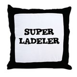 SUPER LADELER  Throw Pillow