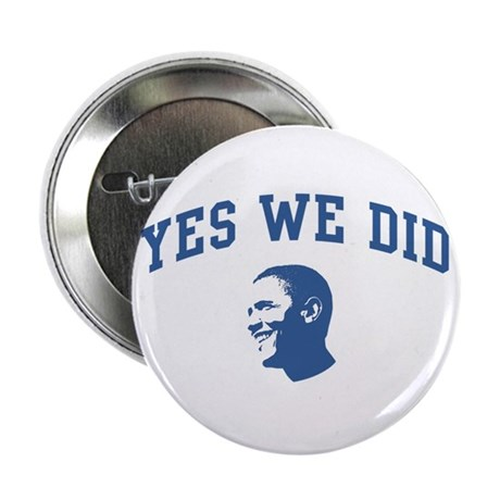 "Yes We Did (Obama Face) 2.25"" Button"