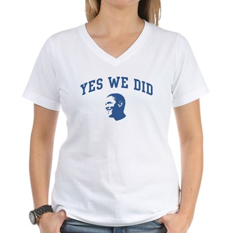 Yes We Did (Obama Face) Women's V-Neck T-Shirt