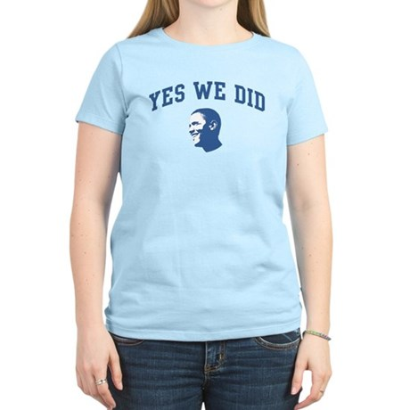 Yes We Did (Obama Face) Women's Light T-Shirt