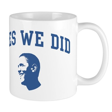 Yes We Did (Obama Face) Mug