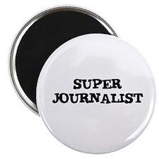 "SUPER JOURNALIST 2.25"" Magnet (10 pack)"