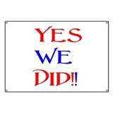 Yes We Did!! Banner