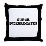 SUPER INTERROGATOR  Throw Pillow