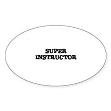 SUPER INSTRUCTOR Oval Decal