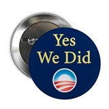 "Yes We Did: 2.25"" Button"