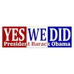 Yes We Did Obama Bumper Sticker