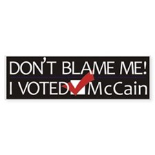 Don't Blame Me Bumper Bumper Sticker