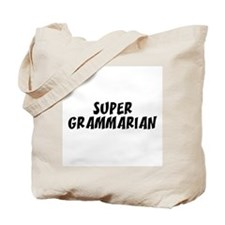 SUPER GRAMMARIAN  Tote Bag