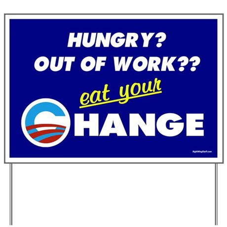 Eat Your Change Yard Sign