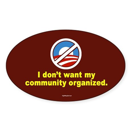 Don't Want Community Organized Sticker (Oval 10 pk