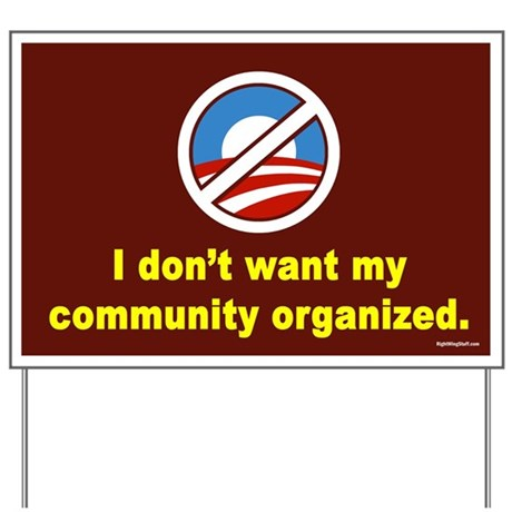 Don't Want Community Organized Yard Sign
