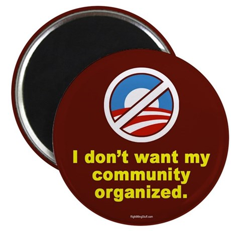 Don't Want Community Organized 2.25&quot; Magnet (10 pa
