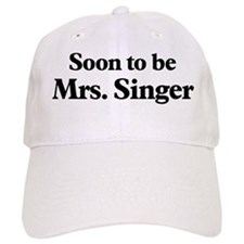 Soon to be Mrs. Singer Baseball Cap
