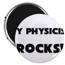 MY Physicist ROCKS! Magnet