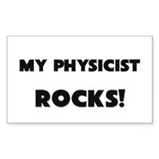 MY Physicist ROCKS! Rectangle Sticker