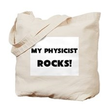 MY Physicist ROCKS! Tote Bag