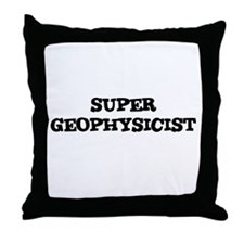 SUPER GEOPHYSICIST  Throw Pillow