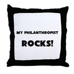 MY Philanthropist ROCKS! Throw Pillow