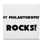 MY Philanthropist ROCKS! Tile Coaster