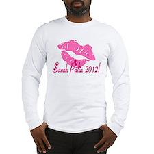 Sarah Palin 2012! Long Sleeve T-Shirt