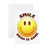 SMILE! Bush is gone Greeting Card