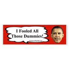 """I Fooled The Dummies"" Bumper Sticker (10 pk)"
