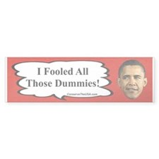 """I Fooled The Dummies"" Bumper Bumper Sticker"