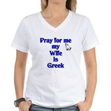 Pray for me my Wife is Greek Shirt