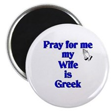 Pray for me my Wife is Greek Magnet