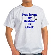 Prey for me my Husband is Greek T-Shirt
