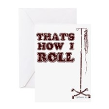 How I Roll (dist.) Greeting Card